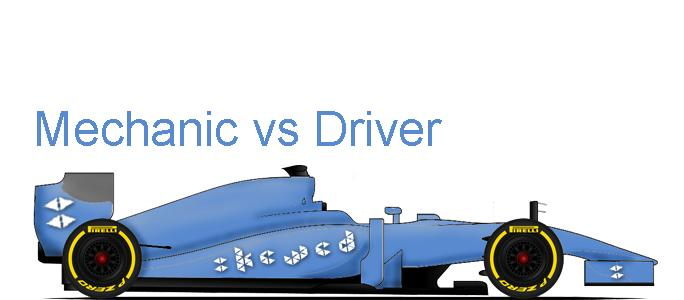 Mechanic vs Driver