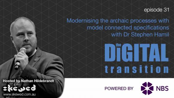 Modernising the archaic processes with model connected specifications with Dr Stephen Hamil