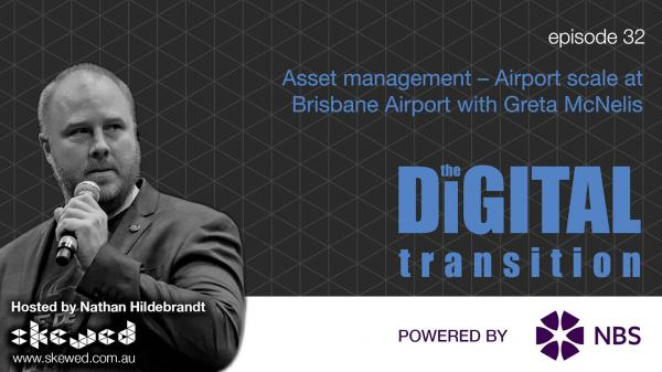 Episode 32 - Asset management - Airport scale at Brisbane Airport with Greta McNelis