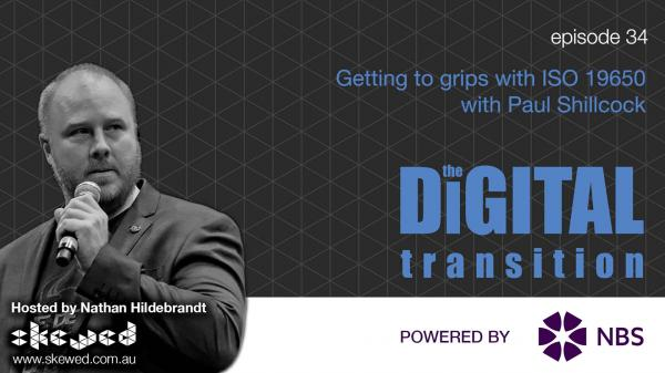 The Digital Transition Episode 34: Getting to grips with ISO 19650 with Paul Shillcock