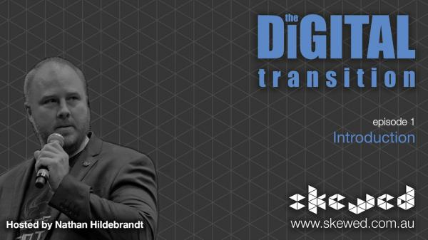 Episode 3 - An Introduction to The Digital Transition