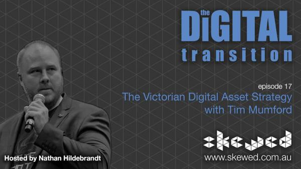 EPISODE 17: The Victorian Digital Asset Strategy with Tim Mumford