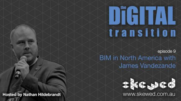 EPISODE 9: BIM in North America with James Vandezande